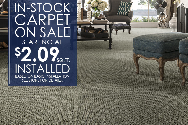 In-Stock Carpet on sale starting at $2.09 sq.ft. installed - Based on basic installation.  See store for details.