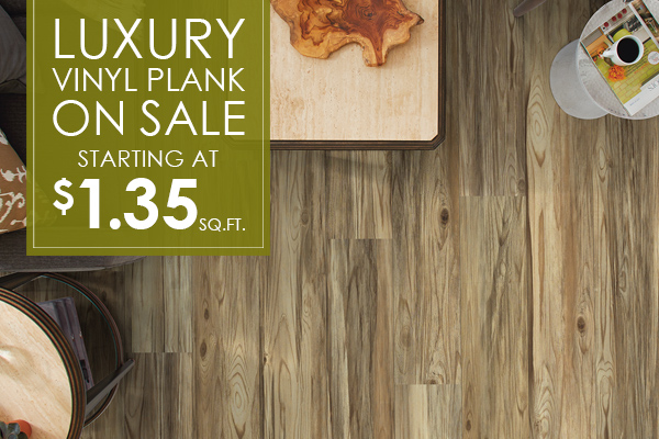 Luxury Vinyl Plank on sale starting at $1.35 sq.ft.