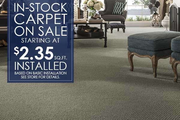 In-Stock Carpet on sale starting at $2.35 sq.ft. installed - Based on basic installation.  See store for details.